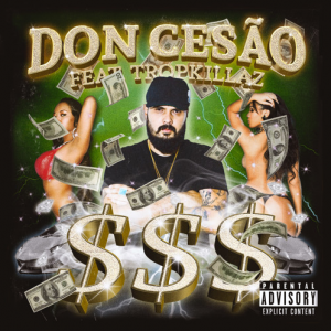 Don Cesão - $$$ (feat. Tropkillaz)